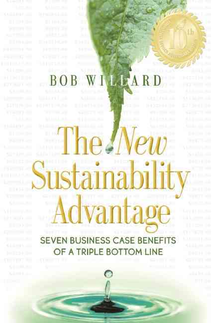 The New Sustainability Advantage By Willard, Bob